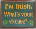Irish Excuse Sign #3797